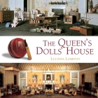 The Queen's Dolls' House: A Dollhouse Made for Queen Mary Cover Image