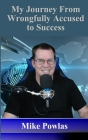My Journey from Wrongfully Accused to Success Cover Image