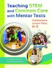 Teaching STEM and Common Core with Mentor Texts: Collaborative Lesson Plans, K-5 Cover Image