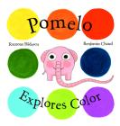 Pomelo Explores Color (Pomelo the Garden Elephant) Cover Image