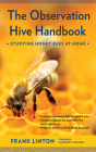The Observation Hive Handbook: Studying Honey Bees at Home Cover Image