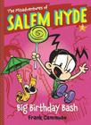 The Misadventures of Salem Hyde: Book Two: Big Birthday Bash Cover Image