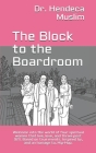 The Block to the Boardroom: Welcome into the world of four spiritual women that live, love, and thrive post 9/11. Based on true events. Inspired b Cover Image