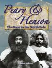 Peary and Henson: The Race to the North Pole (In the Footsteps of Explorers) Cover Image