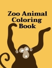 Zoo Animal Coloring Book: Coloring Pages with Funny, Easy, and Relax Coloring Pictures for Animal Lovers Book Cover Image