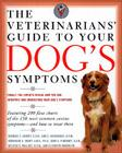 The Veterinarians' Guide to Your Dog's Symptoms Cover Image