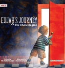 Elijah's Journey Storybook 1, The Chase Begins Cover Image