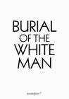 Burial of the White Man Cover Image