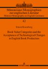 Book Value Categories and the Acceptance of Technological Changes in English Book Production Cover Image
