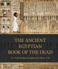 The Ancient Egyptian Book of the Dead: Prayers, Incantations, and Other Texts from the Book of the Dead Cover Image
