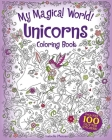 My Magical World! Unicorns Coloring Book: Includes 100 Glitter Stickers! Cover Image