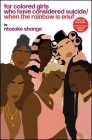 For Colored Girls Who Have Considered Suicide When the Rainbow Is Enuf Cover Image