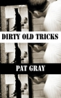 Dirty Old Tricks (Dedalus Original Fiction in Paperback) Cover Image