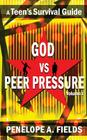 God VS Peer Pressure: A Teen's Survival Guide Cover Image