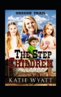 The Step Children (Oregon Trail #2) Cover Image