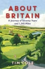 About Britain: A Journey of Seventy Years and 1,345 Miles Cover Image