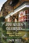 Jane Austen Celebrates: Holidays and Occasions Regency Style Cover Image