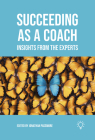 Succeeding as a Coach: Insights from the Experts Cover Image