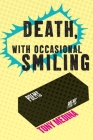 Death, With Occasional Smiling Cover Image