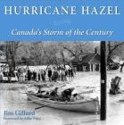 Hurricane Hazel: Canada's Storm of the Century Cover Image