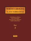 North Carolina Slave Narratives - Part 2: A Folk History of Slavery in the United States from Interviews with Former Slaves Cover Image