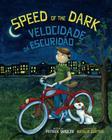 Speed of the Dark: Velocidade Da Escuridao: Babl Children's Books in Portuguese and English Cover Image