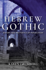 Hebrew Gothic: History and the Poetics of Persecution (Jewish Literature and Culture) Cover Image