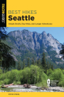 Best Hikes Seattle: Simple Strolls, Day Hikes, and Longer Adventures Cover Image