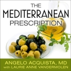 The Mediterranean Prescription: Meal Plans and Recipes to Help You Stay Slim and Healthy for the Rest of Your Life Cover Image