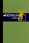 Bowling Score Book: Bowling Game Record Book Track Your Scores And Improve Your Game, Bowler Score Keeper for Friends, Family and Collegue (Vol. #2) Cover Image