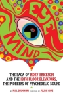 Eye Mind: The Saga of Roky Erickson and the 13th Floor Elevators, the Pioneers of Psychedelic Sound Cover Image