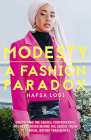 Modesty: A Fashion Paradox: Uncovering the Causes, Controversies and Key Players Behind the Global Trend to Conceal Rather Than Reveal Cover Image