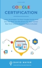 Google Certification: Learn strategies to pass google exams and get the best certifications for you career real and unique practice tests in Cover Image