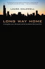 Long Way Home: A Young Man Lost in the System and the Two Women Who Found Him Cover Image