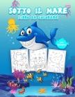 Sotto il Mare Libro da Colorare per Bambini: Grande libro di attività sull'oceano per ragazzi, ragazze e bambini. Libro perfetto per bambini e ragazzi Cover Image