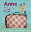 Anne: An Imagining of the Life of Anne Frank Cover Image