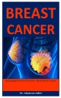 Breast Cancer: Everything You Need To Know About Breast Cancer Cover Image