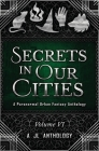 Secrets in Our Cities: A Paranormal Urban Fantasy Anthology Cover Image
