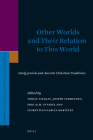 Other Worlds and Their Relation to This World: Early Jewish and Ancient Christian Traditions (Supplements to the Journal for the Study of Judaism #143) Cover Image