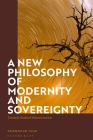 A New Philosophy of Modernity and Sovereignty: Towards Radical Historicisation Cover Image