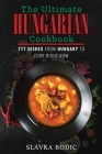 The Ultimate Hungarian Cookbook: 111 Dishes From Hungary To Cook Right Now Cover Image