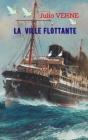 La ville flottante: Des événements incroyables sur un voyage rare Cover Image