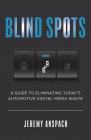 Blind Spots: A Guide to Eliminating Today's Automotive Digital Media Waste Cover Image