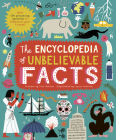 The Encyclopedia of Unbelievable Facts Cover Image