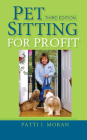 Pet Sitting for Profit Cover Image