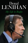 Donal Lenihan: My Life in Rugby Cover Image
