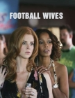 Football Wives: Screenplay Cover Image