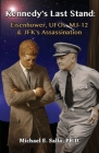 Kennedy's Last Stand: Eisenhower, UFOs, MJ-12 & JFK's Assassination Cover Image