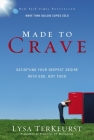 Made to Crave: Satisfying Your Deepest Desire with God, Not Food Cover Image