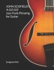 JOHN SCOFIELD's 'A GO GO' Jazz-Funk Phrasing for Guitar Cover Image